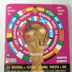 Coleccionismo deportivo: Hª DEL FÚTBOL ESPAÑOL PUESTA AL DÍA 1983-1984 MUNDIAL ESPAÑA 1982 Nº13 ED ATD. Lote 7542050