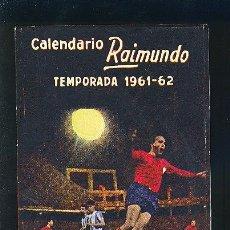 Coleccionismo deportivo: CALENDARIO RAIMUNDO. CAMPEONATO DE LIGA 61 - 62 CON PUBLICIDAD DE SEVILLA.. Lote 20896370