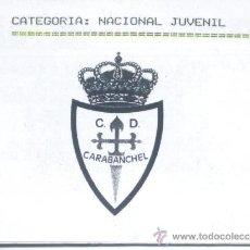 Coleccionismo deportivo: CALENDARIO FUTBOL NACIONAL JUVENILES CD CARABANCHEL 1999/00. Lote 90383166