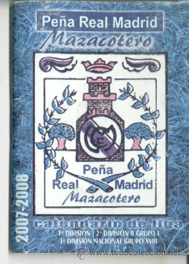 CALENDARIO FUTBOL PEÑA REAL MADRID MAZACOTERO 2007 08 (Coleccionismo  Deportivo - Documentos de Deportes 9d9dcc78f0268