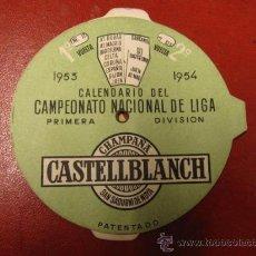 Coleccionismo deportivo: CALENDARIO CAMPEONATO NACIONAL DE LIGA 1ª DIVISION 1953/54 - CHAMPAÑA CASTELLBLANCH - FUTBOL. Lote 12172014