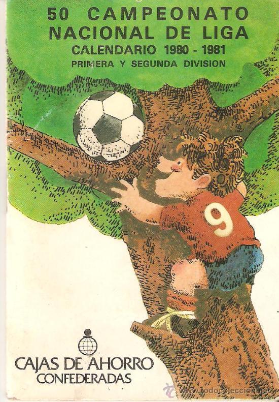 CALENDARIO CAMPEONATO NACIONAL DE LIGA 1980/81.CON RELACION DE CAJAS CONFEDERADAS. (Coleccionismo Deportivo - Documentos de Deportes - Calendarios)