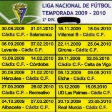 Coleccionismo deportivo: CALENDARIO DE LOS PARTIDOS DEL CADIZ DE LA LIGA NACIONAL DE 2 DIVISION TEMPORADA 2009-2010. Lote 14800175