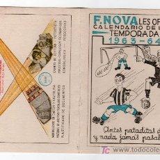 Coleccionismo deportivo: CALENDARIO DE LIGA TEMPORADA 1963 - 1964.OFRECIDO POR FOTO NOVA. PUBLICIDAD. Lote 16662490