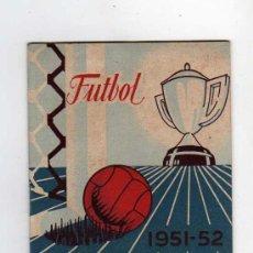 Coleccionismo deportivo: CALENDARIO CAMPEONATO NACIONAL DE LIGA 1951 - 52. Lote 14849361