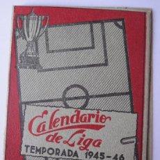 Coleccionismo deportivo: CURIOSO CALENDARIO DE LA LIGA DE FUTBOL II DIVISION 1945-1946.. Lote 15710071