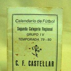 Coleccionismo deportivo: CALENDARIO DE FUTBOL, 79 - 80, 1979 - 1980, SEGUNDA CATEGORIA REGIONAL, C. F. CASTELLAR. Lote 25233747