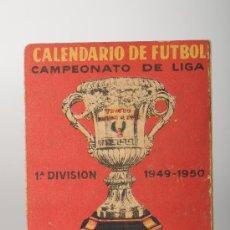 Coleccionismo deportivo: CALENDARIO DE FÚTBOL DEL CAMPEONATO DE LIGA DE LA PRIMERA DIVISIÓN, TEMP. 1949-50. Lote 26068023