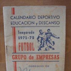 Coleccionismo deportivo: CALENDARIO DEPORTIVO FUTBOL TEMPORADA 1971-1972 - GRUPO DE EMPRESAS - MUEBLES SORIANO. Lote 27054426