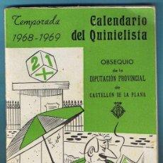 Coleccionismo deportivo: CALENDARIO DEL QUINIELISTA. 1968 - 1969. OBSEQUIO DE LA DIPUTACIÓN DE CASTELLON, 1968.. Lote 29264649