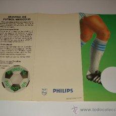 Coleccionismo deportivo: FUTBOL / CALENDARIO TRIPTICO MUNDIAL MEXICO 86 CON PUBLICIDAD DE PHILIPS - COMO NUEVO!!!! . Lote 30076063