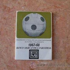 Coleccionismo deportivo: CALENDARIO LIGA NACIONAL FUTBOL Y BALONCESTO TEMPORADA 1967-1968,BANCO MERCANTIL E INDUSTRIAL. Lote 30553397