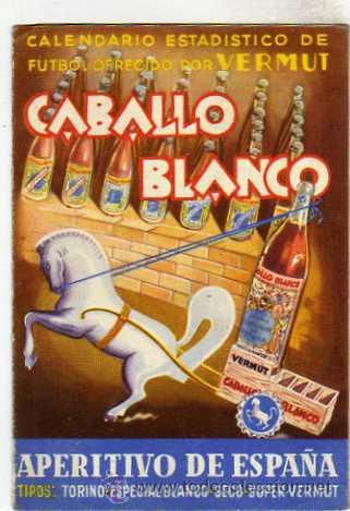 CALENDARIO PUBLICIDAD CABALLO BLANCO VERMUT, APERITIVO DE ESPAÑA. FUTBOL. 1944 - 1945. (Coleccionismo Deportivo - Documentos de Deportes - Calendarios)