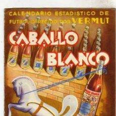 Coleccionismo deportivo: CALENDARIO PUBLICIDAD CABALLO BLANCO VERMUT, APERITIVO DE ESPAÑA. FUTBOL. 1944 - 1945. . Lote 32262957