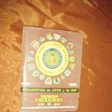 Coleccionismo deportivo: DINAMICO 1978 - 1979. ESTADISTICA DE AYER Y DE HOY. FUTBOL. Lote 32321885