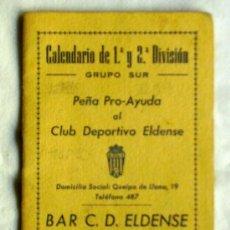 Coleccionismo deportivo: CALENDARIO DE 1ª Y 2ª DIVISIÓN GRUPO SUR PEÑA PRO-AYUDA AL CLUB DEPORTIVO ELDENSE (ELDA) AÑO 50. Lote 32557695