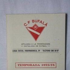 Coleccionismo deportivo: CALENDARIO TEMPORADA 1973-74 - CF BUFALA - CAMPEONATO DE LIGA 1 Y 2 DIVISION Y CATEGORIA REGIONAL. Lote 35609781