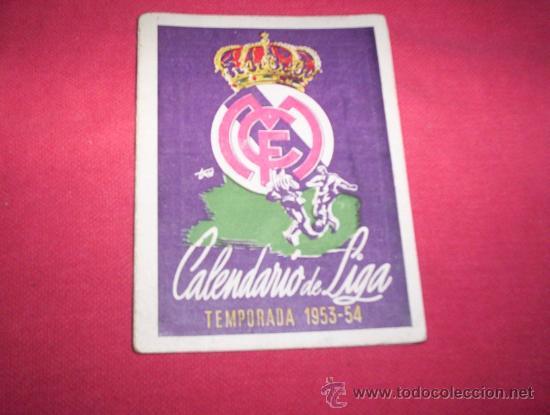 RARO CALENDARIO LIGA FUTBOL 1953-54 ESCUDO REAL MADRID PUBLICIDAD (Coleccionismo Deportivo - Documentos de Deportes - Calendarios)