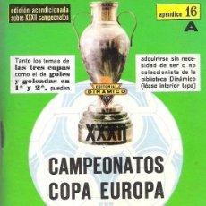 Coleccionismo deportivo: XXXII CAMPEONATOS COPA DE EUROPA DE CAMPEONES DE LIGA - APENDICE 16A / DINÁMICO. Lote 36797391