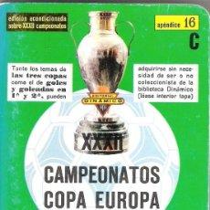 Coleccionismo deportivo: XXXII CAMPEONATOS COPA DE EUROPA DE CAMPEONES DE LIGA - APENDICE 16C / DINÁMICO. Lote 36797508