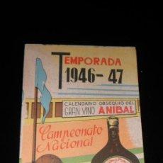 Coleccionismo deportivo: CALENDARIO FUTBOL ,PUBLICIDAD GRAN VINO ANIBAL , LIGA 1946-47 ,PRIMERA DIVISION . Lote 37927494