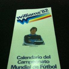 Coleccionismo deportivo: ANTIGUO CALENDARIO DE FUTBOL. MUNDIAL 82. DE WILLIAMS. PORTADA DE ARKONADA. VER DESCRIPCION. Lote 38947686