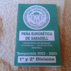 Coleccionismo deportivo: CALENDARIO 1ª Y 2ª DIVISION TEMPORADA 02 03 2002 2003 PEÑA EUROBETICA DE SABADELL 1995. Lote 39966920