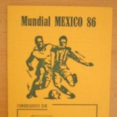Coleccionismo deportivo: CALENDARIO CAMPEONATO MUNDIAL FUTBOL MEXICO 86 ASISA. Lote 40283461