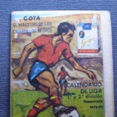 Coleccionismo deportivo: CALENDARIO DINÁMICO DE LIGA 1972-73 - CIGARROS SOLISOMBRA - GOYA. Lote 41692468