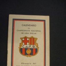 Coleccionismo deportivo: CALENDARIO CAMPEONATO NACIONAL DE LIGA 1943 1944 - OBSEQUIO C.F. BARCELONA - . Lote 43583023