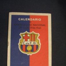 Coleccionismo deportivo: CALENDARIO CAMPEONATO NACIONAL DE LIGA 1944 1945 - OBSEQUIO C.F. BARCELONA - . Lote 43583082