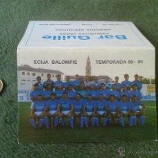 Coleccionismo deportivo: DIPTICO CALENDARIO DE FUTBOL ECIJA BALOMPIE TEMPORADA 89 90 1989 1990 LIGA TERCERA DIVISION GRUPO X. Lote 156590762