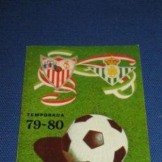 Coleccionismo deportivo: CALENDARIO DE DE PRIMERA DIVISION DE LA LIGA 1978/80 - REAL BETIS - SEVILLA F.C.. Lote 43977283
