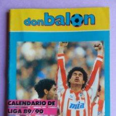 Coleccionismo deportivo: EXTRA DON BALON CALENDARIO PRIMERA Y SEGUNDA DIVISION 89/90 ESPECIAL BOLSILLO LIGA 1989/1990 FUTBOL. Lote 268922589