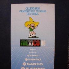 Coleccionismo deportivo: CALENDARIO CAMPEONATO MUNDIAL DE FUTBOL MEXICO 86 TROQUELADO SANYO 1986 MEJICO. Lote 44674116