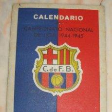 Coleccionismo deportivo: INTERESANTE CALENDARIO CAMPEONATO NACIONAL LIGA 1944-1945 OBSEQUIO CLUB DE FUTBOL BARCELONA ORIGINAL. Lote 45788523
