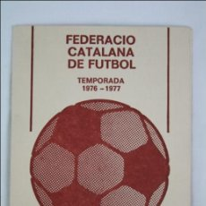 Coleccionismo deportivo: CALENDARIO / CALENDARI CATEGORÍA REGIONAL PREFERENT. FEDERACIÓ CATALANA FÚTBOL, TEMPORADA 1976-1977. Lote 46343339