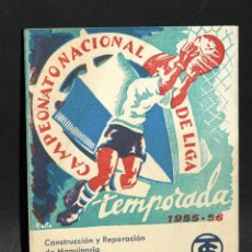 Coleccionismo deportivo: CALENDARIO CAMPEONATO NACIONAL DE LIGA TEMPORADA 1955 - 1956 PROPAGANDA T. SANMARTI. Lote 47080211