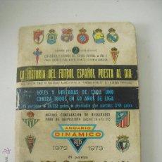 Coleccionismo deportivo: ANUARIO DINÁMICO, 160 PÁGINAS. RESULTADOS DINÁMICO. FÚTBOL. TEMPORADA 1972-1973. CALENDARIOS DIÁMICO. Lote 47507456
