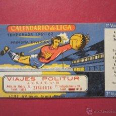 Coleccionismo deportivo: CALENDARIO PARA CAMPEONATO DE LIGA 1ª DIVISION 1961-1962. (PUBLICIDAD VIAJES POLITUR. ZARAGOZA).. Lote 47613422