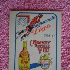 Coleccionismo deportivo: CALENDARIO CAMPEONATO DE LIGA 1956 1957 2ª DIVISIÓN ENCUENTROS PROPAGANDA BRANDY REY DE LA VID. Lote 48591248