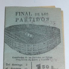 Coleccionismo deportivo: FINAL DE LOS PARTIDOS, RESULTADOS DE LOS PARTIDOS DE FUTBOL, PROGRMAS DE CINES Y TEATROS, AÑO 1963, . Lote 48805024