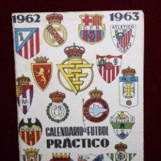 Coleccionismo deportivo: CALENDARIO DE FUTBOL PRÁCTICO. TEMPORADA 1962-1963. Lote 50435332