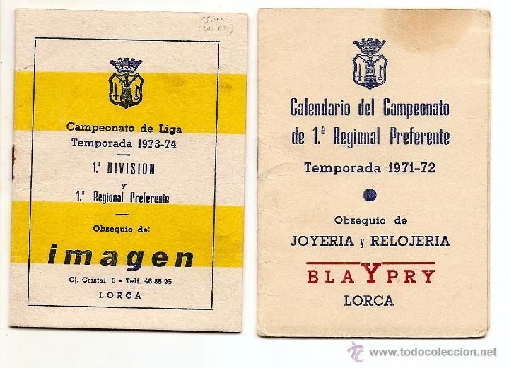 LORCA (MURCIA) - DOS CALENDARIOS TEMPORADAS 1971-72 Y 1973-74 - CON PUBLICIDAD - VER DESCRIPCIÓN (Coleccionismo Deportivo - Documentos de Deportes - Calendarios)