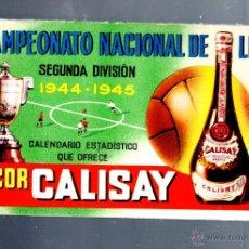 Coleccionismo deportivo: CALENDARIO DEPORTIVO. FUTBOL. SEGUNDA DIVISION. 1944 - 1945. PUBLICIDAD LICOR CALISAY.. Lote 58343895