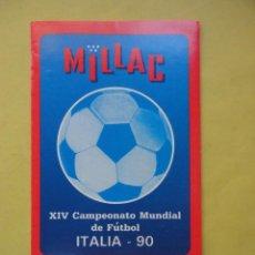 Coleccionismo deportivo: MILLAC. ITALIA 90. CALENDARIO. Lote 52627510