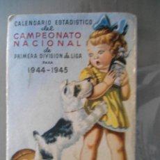 Coleccionismo deportivo: ANTIGUO CALENDARIO ESTADISTICO CAMPEONATO NACIONAL PRIMERA DIVISION 1944-1945. Lote 54051806