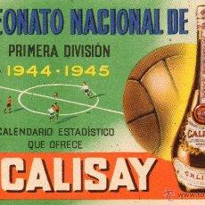 Coleccionismo deportivo: CAMPEONATO NACIONAL DE LIGA 1944.1945. CALISAY. Lote 55012163
