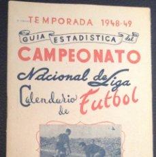 Coleccionismo deportivo: GUIA ESTADISTICA TEMPORADA 1948-49 CAMPEONATO NACIONAL DE LIGA CALENDARIO DE FUTBOL 1ª Y 2ª DIVISION. Lote 55153565