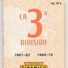 Coleccionismo deportivo: DINÁMICO. LA 3ª DIVISIÓN. 1961 - 1962 A 1969 - 1970. AP. 20 A. (P/B50). Lote 56066430